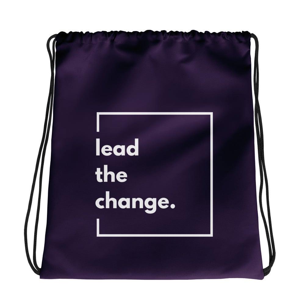 960e40c30c21e Drawstring Bag - Lead the Change - Ashley Bendiksen